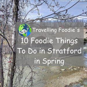 Travelling Foodie's 10 Foodie Things To Do in Stratford in Spring