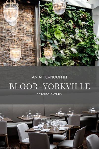 An Afternoon in Bloor-Yorkville in Toronto, Ontario including Sassafraz Restaurant, On The Town Tours, Village of Yorkville Park, Four Seasons Hotel and The Hazelton Hotel.