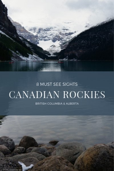 Canadian Rockies: Best Attractions in British Columbia and Alberta in Banff, Yoho and Kootenay National Parks
