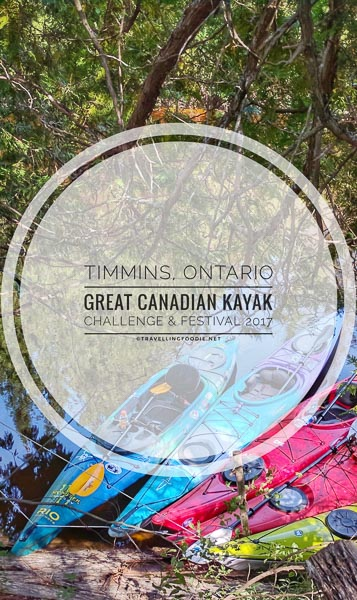 8 Highlights of the Great Canadian Kayak Challenge & Festival 2017 in Timmins, Ontario