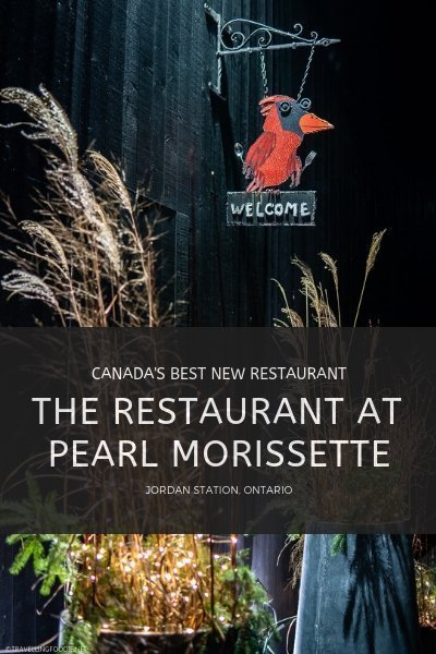 The Restaurant at Pearl Morissette, Canada's Best New Restaurant in Jordan Station, Ontario