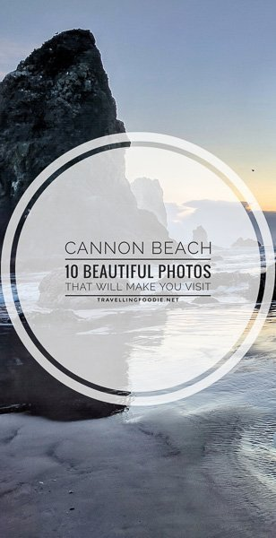 Cannon Beach, Oregon: 10+ Photos of Cannon Beach That Will Make You Want To Visit
