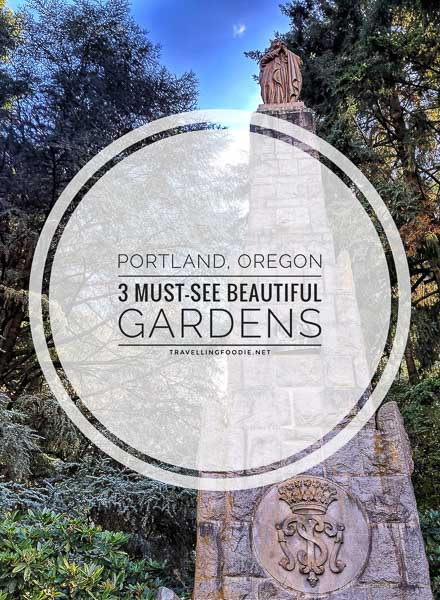 3 Beautiful Gardens You Must-Visit in Portland, Oregon including International Rose Test Garden, The Grotto, and Portland Japanese Garden.
