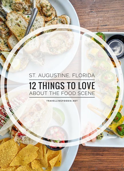 St. Augustine, Florida: 12 Things To Love About The Food Scene including river views, oldest house, oldest street, historic spots, sunset sails and food festivals.