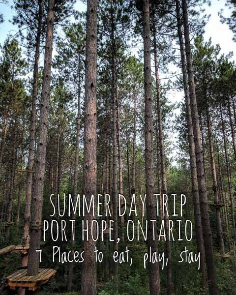 Port Hope, Ontario: Summer Day Guide with 7 Places To Eat, Play, Stay including Treetop Trekking Ganaraska, Olympus Burger, Barn Quilt Trail, Local No 90 Bar and Capitol Theatre.