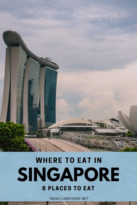 Where To Eat in Singapore: 8 Places To Eat