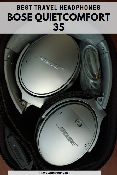 Bose QuietComfort 35, Best Travel Headphones | Travel Gadget Review by Travelling Foodie