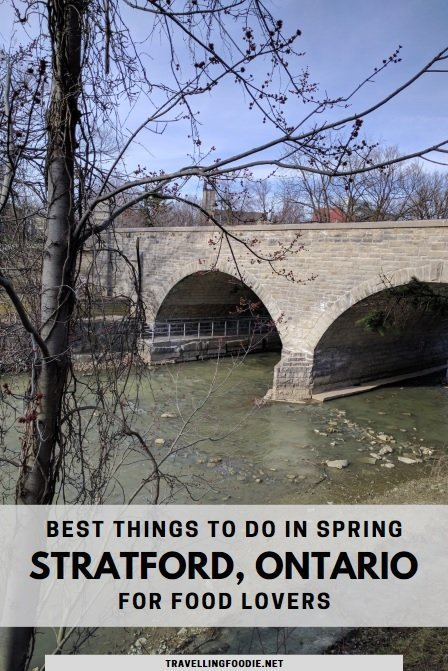 Best Things To Do in Stratford, Ontario in Spring for Food Lovers | Travel Guide by Travelling Foodie