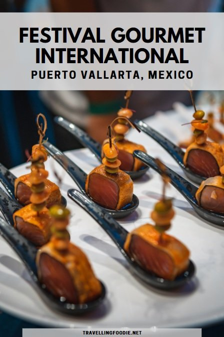Festival Gourmet International in Puerto Vallarta, Mexico on Travelling Foodie
