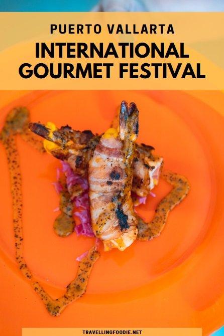 Puerto Vallarta International Gourmet Festival on Travelling Foodie