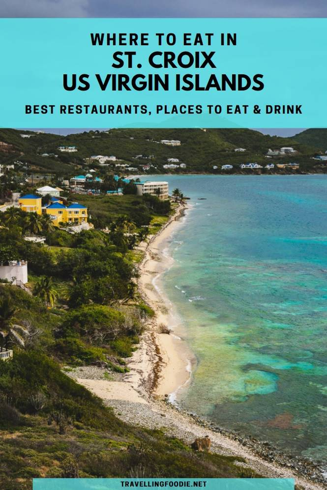Where To Eat in St. Croix, US Virgin Islands: Best Restaurants, Places To Eat & Drink - Blog on Travelling Foodie