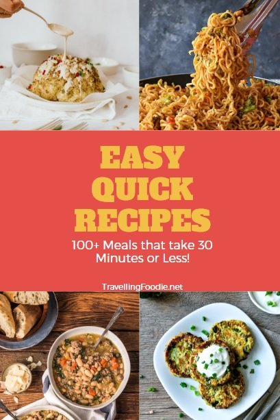 Easy Quick Dinners: 100+ Meals that take 30 Minutes or Less including Whole Roasted Cauliflower, Chicken Ramen Noodles and Zucchini Fritter