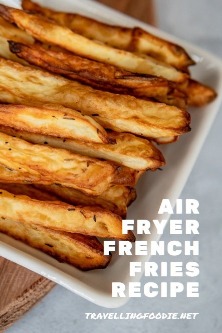 Air Fryer French Fries Recipe - Learn how to make crispy french fries using an Air Fryer on TravellingFoodie.net