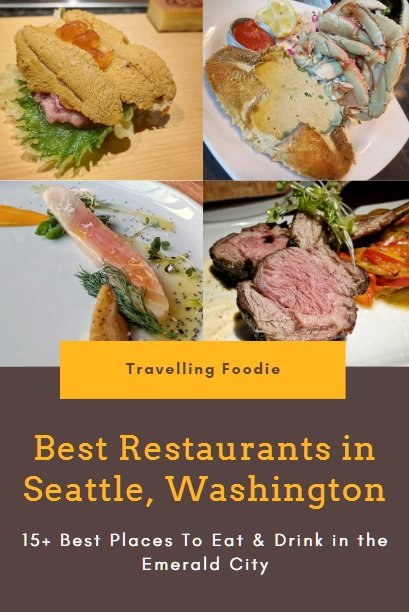 Best Restaurants in Seattle, Washington: 15+ Best Places To Eat & Drink in the Emerald City (Seattle Food Guide on Travelling Foode)