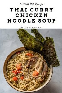 Instant Pot Recipe: Thai Curry Chicken Noodle Soup