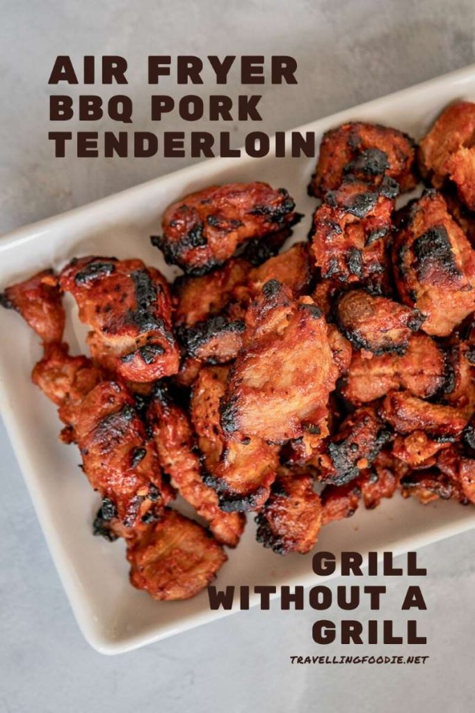 Air Fryer BBQ Pork Tenderloin - Grill Recipe Without A Grill on TravellingFoodie.net