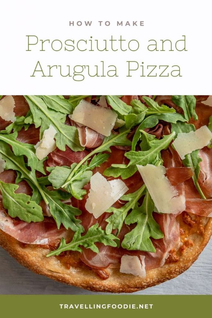 How To Make Prosciutto and Arugula Pizza on TravellingFoodie.net