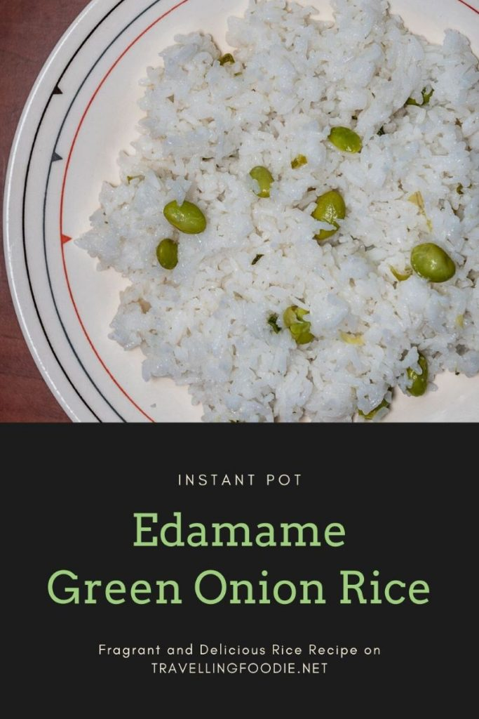 Instant Pot Edamame Green Onion Rice - Fragrant and Delicious Rice Recipe on TravellingFoodie.net