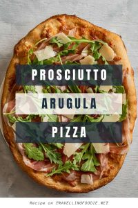 Prosciutto Arugula Pizza Recipe on TravellingFoodie.net