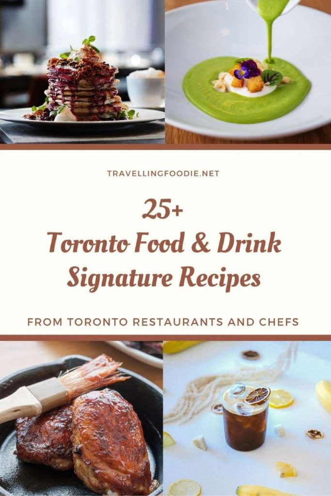 25+ Toronto Food & Drinks Signature Recipes from Toronto Restaurants and Chefs - Check it out on Travelling Foodie