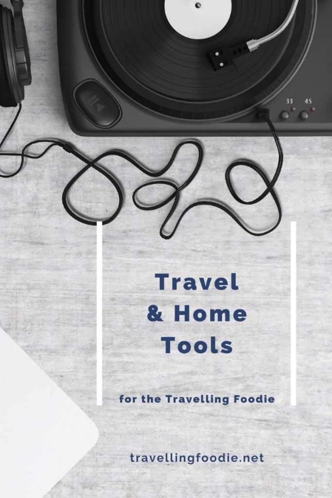 Travel & Home Tools for the Travelling Foodie