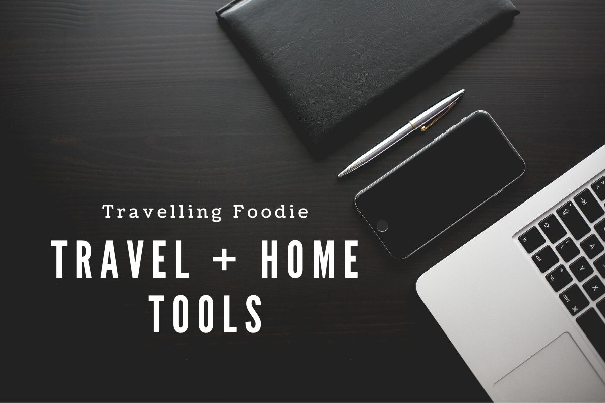 Travelling Foodie Travel + Home Tools