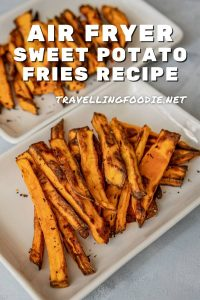 Air Fryer Sweet Potato Fries Recipe on TravellingFoodie.net