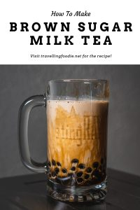How To Make Brown Sugar Milk Tea: Visit travellingfoodie.net for the recipe
