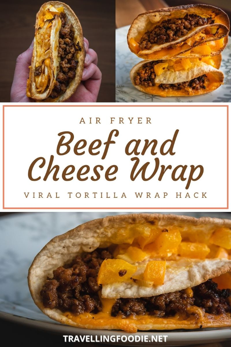 Air Fryer Beef and Cheese Wrap - Viral Tortilla Wrap Hack on TravellingFoodie.net