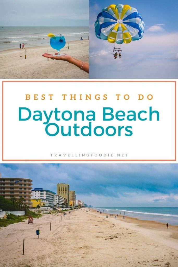 Best Things To Do in Daytona Beach, Florida Outdoors on TravellingFoodie.net
