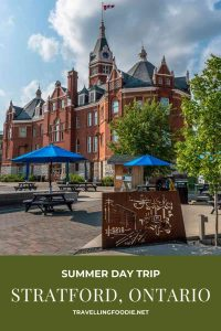 Summer Day Trip in Stratford, Ontario - Travel Guide with Itinerary on TravellingFoodie.net
